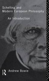 Schelling and Modern European Philosophy by Andrew Bowie image