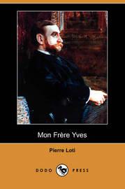 Mon Frere Yves (Dodo Press) by Pierre Loti