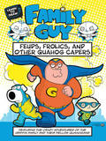 Learn to Draw Family Guy: Feuds, Frolics, and Other Quahog Capers by Walter Foster