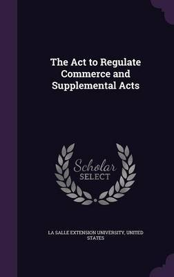 The ACT to Regulate Commerce and Supplemental Acts image