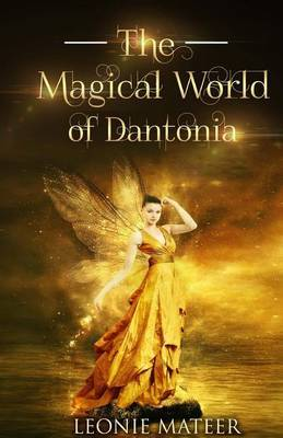 The Magical World of Dantonia by Leonie Mateer image
