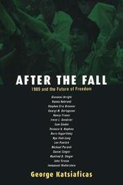 After the Fall: 1989 and the Future of Freedom