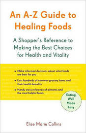 A-Z Guide to Healing Foods by Elise Marie Collins image