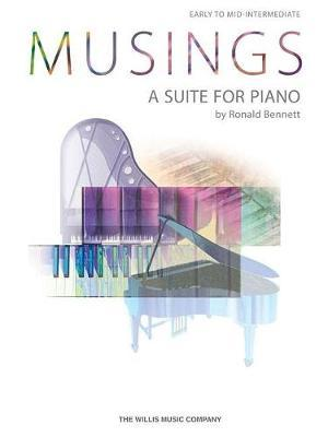 BENNETT MUSINGS A SUITE FOR PIANO EARLY TO MID-INTERMEDIATE LEVEL BK by Ronald Bennett image