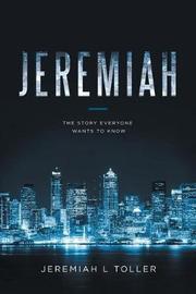 Jeremiah by Jeremiah L Toller