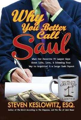 Why You Better Call Saul by Steven Keslowitz