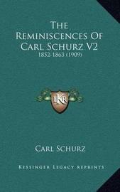 The Reminiscences of Carl Schurz V2: 1852-1863 (1909) by Carl Schurz