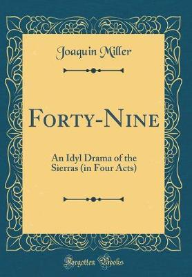 Forty-Nine by Joaquin Miller