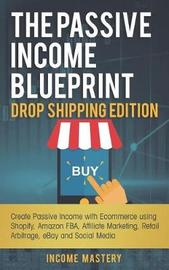 The Passive Income Blueprint Drop Shipping Edition by Income Mastery image