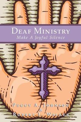 Deaf Ministry by Peggy A Johnson