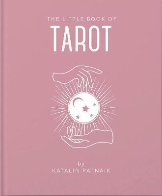 The Little Book of Tarot by Katalin Patnaik