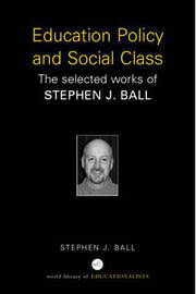 Education Policy and Social Class by Stephen J Ball image
