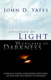 Children of Light Vs. Children of Darkness by John, D. Yates image