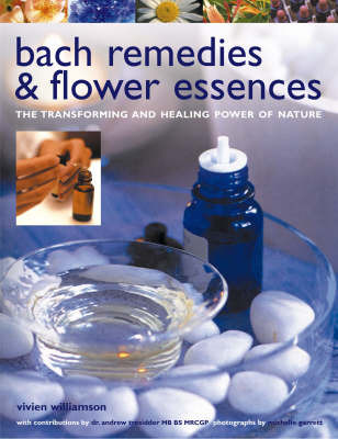 Bach Remedies and Flower Essences: The Transforming and Healing Power of Nature by Vivien Williamson image