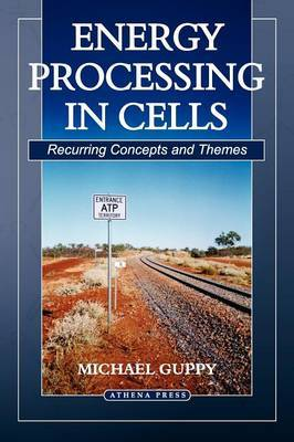 Energy Processing in Cells by Michael Guppy image