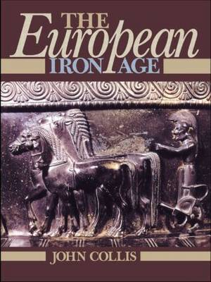 The European Iron Age by John Collis