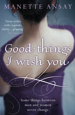 Good Things I Wish You by Manette Ansay image