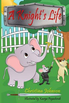 A Knight's Life by Christina Johnson