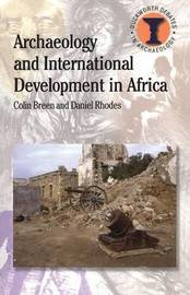 Archaeology and International Development in Africa by Colin Breen image