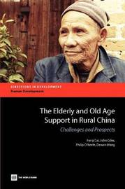 The Elderly and Old Age Support in Rural China by John Giles