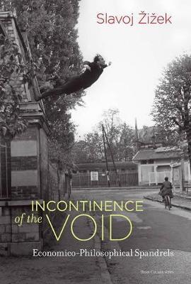 Incontinence of the Void by Slavoj Z?iz?ek
