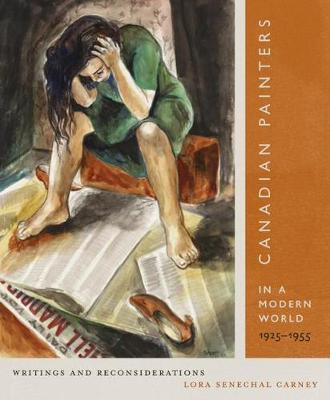 Canadian Painters in a Modern World, 1925-1955 by Lora Senechal Carney image