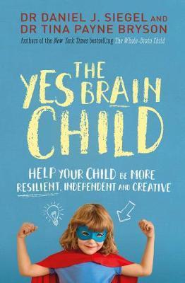 The Yes Brain Child by Daniel J. Siegel