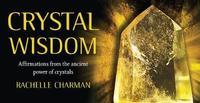 Crystal Wisdom Inspiration Cards by Rachelle Charman