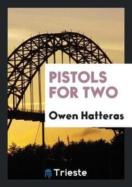 Pistols for Two by Owen Hatteras image