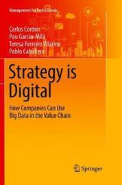 Strategy Is Digital by Carlos Cordon
