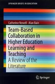 Team-Based Collaboration in Higher Education Learning and Teaching by Catherine Newell image