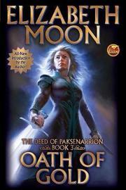Oath of Gold by Elizabeth Moon