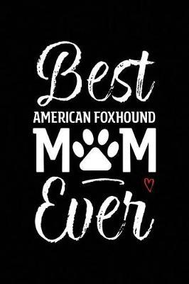 Best American Foxhound Mom Ever by Arya Wolfe
