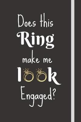 Does This Ring Make Me Look Engaged? by Lovegang Journals
