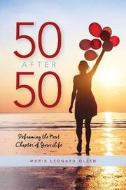 50 After 50 by Maria Leonard Olsen