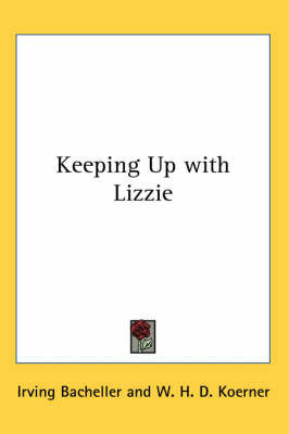 Keeping Up with Lizzie by Irving Bacheller image