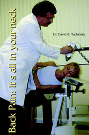 Back Pain: Its Cause and Solution by David B Tuchinsky, D.C. image
