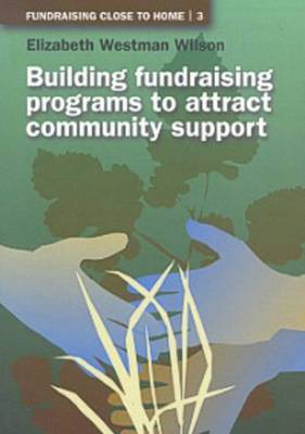 Building Fundraising Programs to Attract Community Support by Elizabeth Westman Wilson image