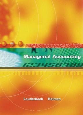 Managerial Accounting by Joseph G. Louderback