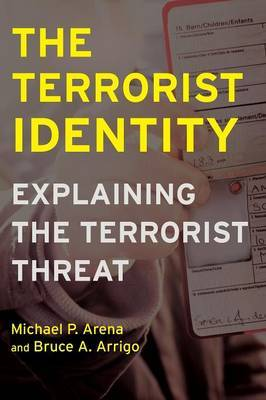 The Terrorist Identity by Michael P. Arena