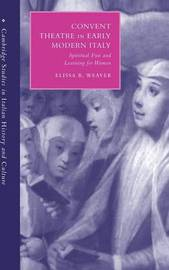 Cambridge Studies in Italian History and Culture by Elissa B. Weaver