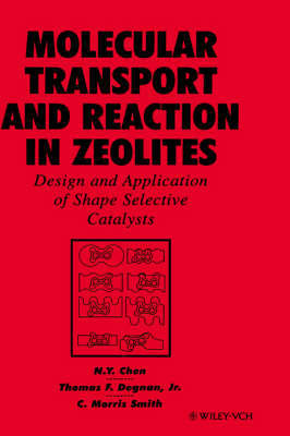 Molecular Transport and Reaction in Zeolites by Thomas F. Degnan