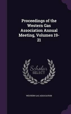 Proceedings of the Western Gas Association Annual Meeting, Volumes 19-21 image