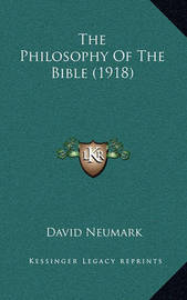 The Philosophy of the Bible (1918) by David Neumark