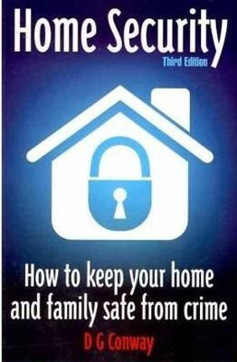 Home Security 3rd Edition by D.G. Conway