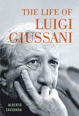 The Life of Luigi Giussani by Alberto Savorana