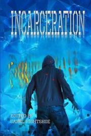 Incarceration by Various Authors