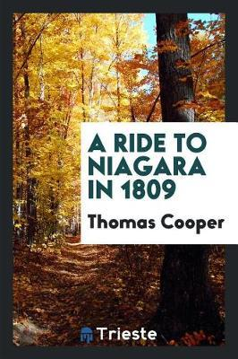 A Ride to Niagara in 1809 by Thomas Cooper