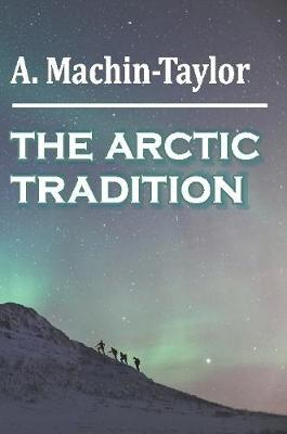 THE Arctic Tradition by A Machin Taylor image