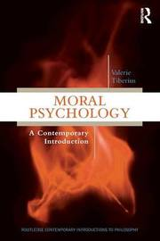 Moral Psychology by Valerie Tiberius